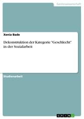 Dekonstruktion der Kategorie 'Geschlecht' in der Sozialarbeit