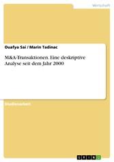 &A-Transaktionen. Eine deskriptive Analyse seit dem Jahr 2000 Eine deskriptive Analyse seit dem Jahr 2000