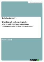 Theologisch-anthropologische Auseinandersetzung: Autonomer Individualismus versus Relationalität