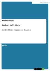 Dichter in Uniform Gottfried Benns Emigration in die Armee