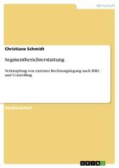 Segmentberichterstattung Verknüpfung von externer Rechnungslegung nach IFRS und Controlling