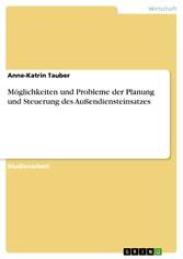 Möglichkeiten und Probleme der Planung und Steuerung des Außendiensteinsatzes