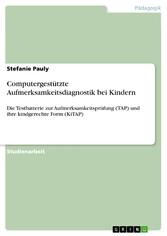 Computergestützte Aufmerksamkeitsdiagnostik bei Kindern Die Testbatterie zur Aufmerksamkeitsprüfung (TAP)  und ihre kindgerechte Form (KiTAP)