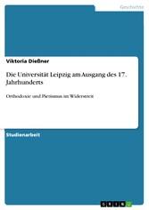 Die Universität Leipzig am Ausgang des 17. Jahrhunderts Orthodoxie und Pietismus im Widerstreit
