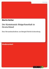 Der Kommunale Bürgerhaushalt in Deutschland Eine Bestandsaufnahme am Beispiel Berlin-Lichtenberg