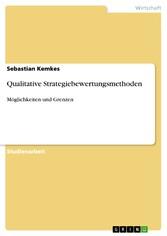 Qualitative Strategiebewertungsmethoden Möglichkeiten und Grenzen