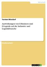 Auswirkungen von E-Business und E-Logistik auf die Industrie und Logistikbranche