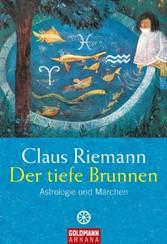 Der tiefe Brunnen Astrologie und Märchen