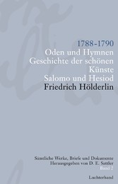 Sämtliche Werke, Briefe und Dokumente. Band 2 1788-1790. Oden und Hymnen. Geschichte der schönen Künste. Salomo und Hesiod