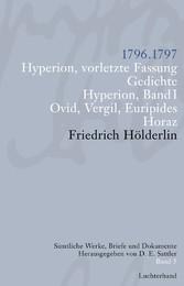 Sämtliche Werke, Briefe und Dokumente. Band 5 1796-1797. Hyperion, vorletzte Fassung; Gedichte; Hyperion I; Ovid, Vergil, Euripides; Horaz