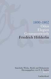 Sämtliche Werke, Briefe und Dokumente. Band 9 1800-1802. Oden; Elegien; Gesangentwürfe