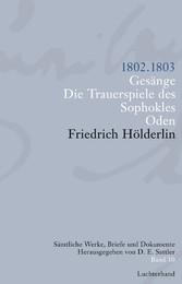 Sämtliche Werke, Briefe und Dokumente. Band 10 1802-1803. Gesänge; Die Trauerspiele des Sophokles; Oden