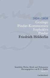 Sämtliche Werke, Briefe und Dokumente. Band 11 1804-1808. Gesänge; Pindar-Kommentare; Sophokles; Pindar