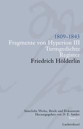 Sämtliche Werke, Briefe und Dokumente. Band 12 1809-1843. Fragmente von Hyperion III; Turmgedichte; Register