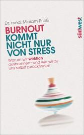 Burnout kommt nicht nur von Stress Warum wir wirklich ausbrennen - und wie wir zu uns selbst zurückfinden