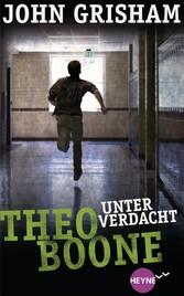 Theo Boone - Unter Verdacht Band 3