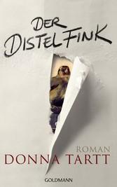Der Distelfink - Roman