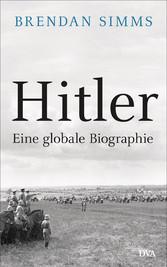 Hitler Eine globale Biographie