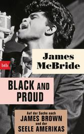Black and proud Auf der Suche nach James Brown und der Seele Amerikas