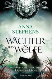 Wächter und Wölfe - Die Auferstehung der Dunklen Dame Roman