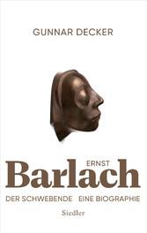 Ernst Barlach - Der Schwebende Eine Biographie