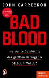 Bad Blood Die wahre Geschichte des größten Betrugs im Silicon Valley - Ein SPIEGEL-Buch
