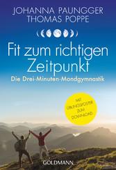 Fit zum richtigen Zeitpunkt Die Drei-Minuten-Mondgymnastik - Mit Übungsposter zum Download