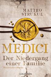 Medici - Der Niedergang einer Familie Historischer Roman. Die Medici-Reihe 4