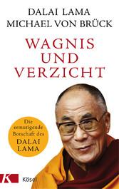 Wagnis und Verzicht Die ermutigende Botschaft des Dalai Lama