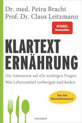 Klartext Ernährung Die Antworten auf alle wichtigen Fragen - Wie Lebensmittel vorbeugen und heilen - von den Bestsellerautoren