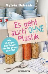 Es geht auch ohne Plastik Die 30-Tage-Challenge für die ganze Familie!