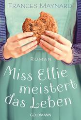 Miss Ellie meistert das Leben Roman