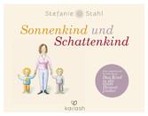 Sonnenkind und Schattenkind Eine inspirierende Erzählung zu 'Das Kind in dir muss Heimat finden'