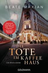 Die Tote im Kaffeehaus Ein Wien-Krimi - Die Sarah-Pauli-Reihe 11