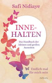 Innehalten Das Handbuch der kleinen und großen Auszeiten. Endlich mal für mich sein