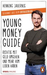Young Money Guide Richtig mit Geld umgehen und mehr vom Leben haben