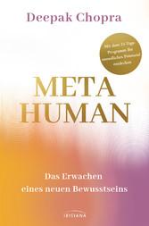 Metahuman - das Erwachen eines neuen Bewusstseins Mit dem 31-Tage-Programm Ihr unendliches Potenzial entdecken