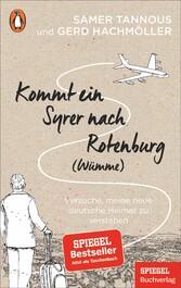 Kommt ein Syrer nach Rotenburg (Wümme) Versuche, meine neue deutsche Heimat zu verstehen - Ein SPIEGEL-Buch