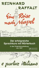 Eine Reise nach Neapel - Der erfolgreiche Sprachkurs mit Wörterbuch italienisch/deutsch Mit der Original-Rundfunkserie zum Downloaden