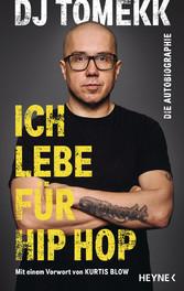Ich lebe für Hip Hop Die Autobiographie - Mit einem Vorwort von Kurtis Blow