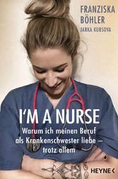 I'm a Nurse Warum ich meinen Beruf als Krankenschwester liebe - trotz allem