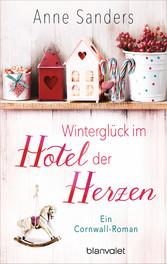 Winterglück im Hotel der Herzen Ein Cornwall-Roman
