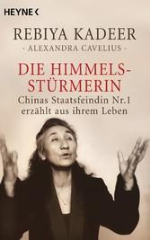 Die Himmelsstürmerin Chinas Staatsfeindin Nr. 1 erzählt aus ihrem Leben