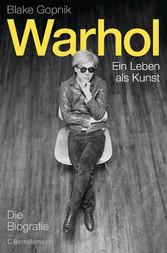 Warhol - Ein Leben als Kunst - Die Biografie