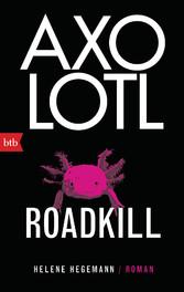 Axolotl Roadkill Roman