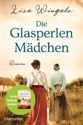 Die Glasperlenmädchen Roman