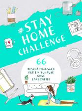 #StayHomeChallenge 66 Beschäftigungen für ein Zuhause ohne Langeweile