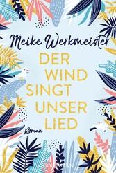 Der Wind singt unser Lied Roman