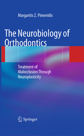 The Neurobiology of Orthodontics Treatment of Malocclusion Through Neuroplasticity