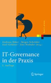 IT-Governance in der Praxis Erfolgreiche Positionierung der IT im Unternehmen. Anleitung zur erfolgreichen Umsetzung regulatorischer und wettbewerbsbedingter Anforderungen